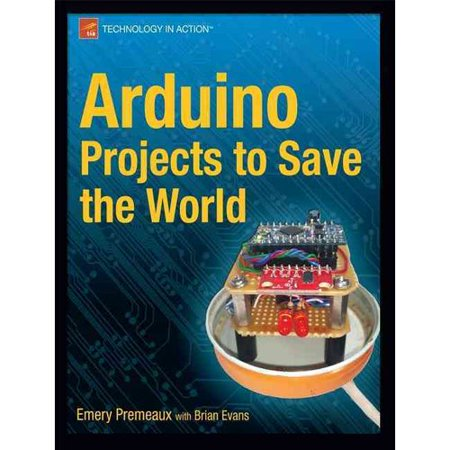 Arduino Projects to Save the World by