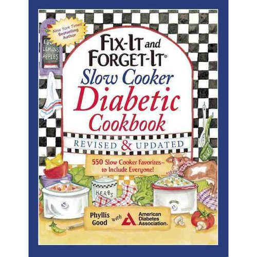 Fix-It and Forget-It Slow Cooker Diabetic Cookbook: 550 Slow Cooker Favorites-to Include Everyone!