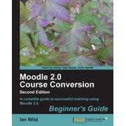 Moodle 2.0 Course Conversion Beginner's Guide - eBook