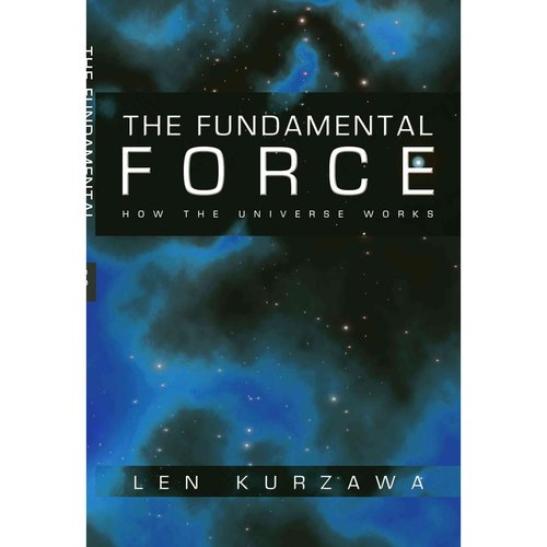 The Fundamental Force: How the Universe Works