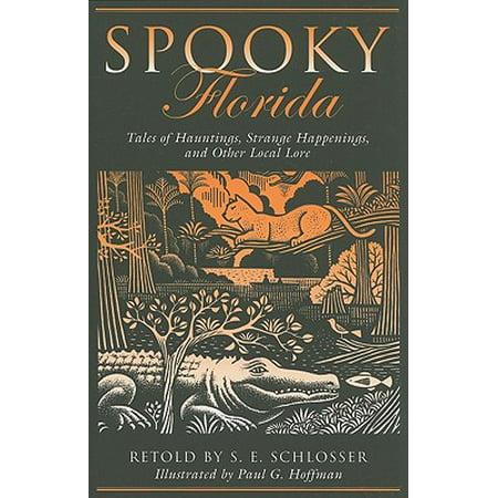 Spooky Florida : Tales of Hauntings, Strange Happenings, and Other Local Lore - Strange Happenings On Halloween