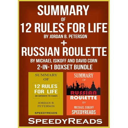 Summary of 12 Rules for Life: An Antidote to Chaos by Jordan B. Peterson + Summary of Russian Roulette by Michael Isikoff and David Corn 2-in-1 Boxset Bundle - eBook