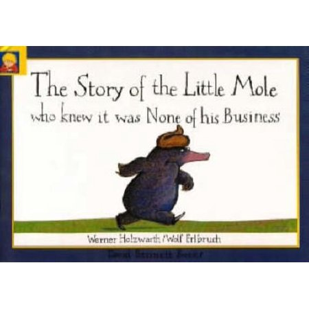 The Story of the Little Mole Who Knew it Was None of His Business MINI EDITION (None Of Them Knew They Were Robots)