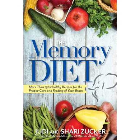 The Memory Diet : More Than 150 Healthy Recipes for the Proper Care and Feeding of Your - Jello Halloween Recipes Brain