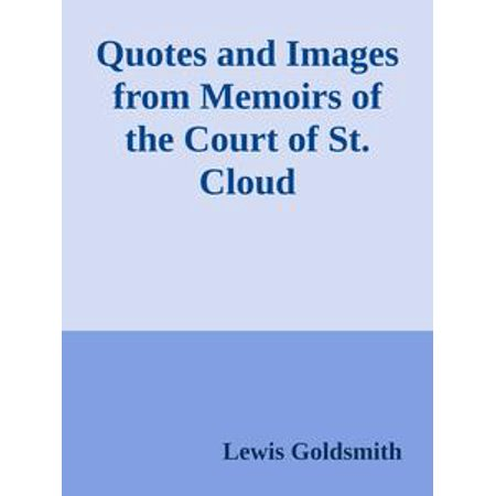 Quotes and Images from Memoirs of the Court of St. Cloud - eBook ()