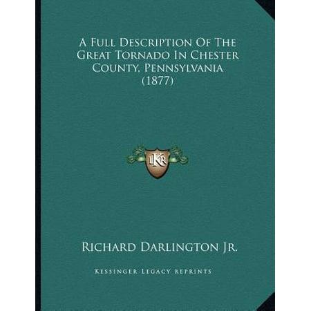 A Full Description of the Great Tornado in Chester County, Pennsylvania (1877)