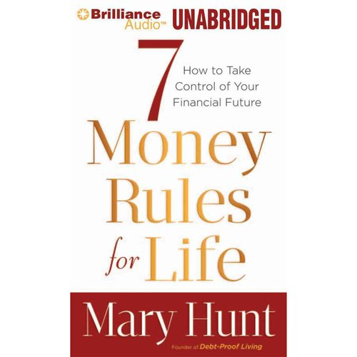 7 Money Rules for Life: How to Take Control of Your Financial Future, Library Edition