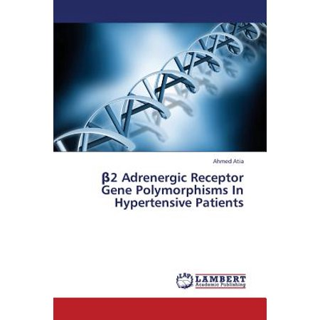 Adrenergic Receptor (2 Adrenergic Receptor Gene Polymorphisms in Hypertensive Patients )