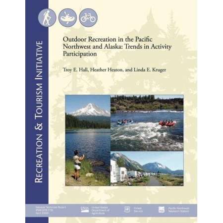 Outdoor Recreation In The Pacific Northwest And Alaska  Trends In Activity Participation