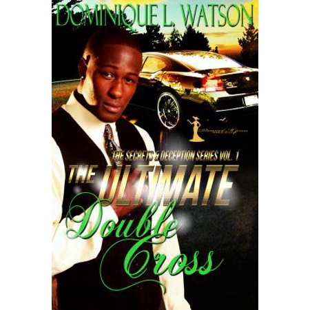 The Ultimate Double Cross: The Secrets & Deception Series - eBook