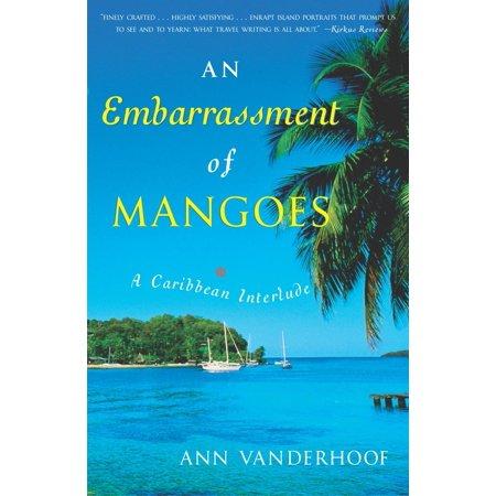 An Embarrassment of Mangoes : A Caribbean Interlude