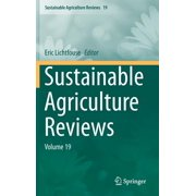 Sustainable Agriculture Reviews: Sustainable Agriculture Reviews: Volume 19 (Hardcover)