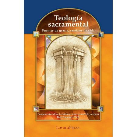 Teología sacramental : Fuentes de gracia, caminos de vida ()
