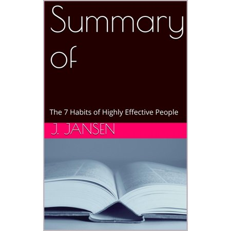 Summary of The 7 Habits of Highly Effective People -