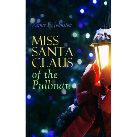 Santa Claus And Miss Claus (Miss Santa Claus of the Pullman -)