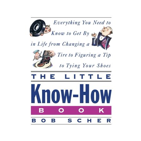 The Little Know-How Book : Everything You Need to Know to Get By in Life from Changing a Tire to Figuring a Tip to Tying Your Shoes](Everything Shoes)