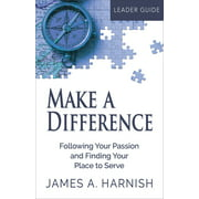 Make a Difference: Make a Difference Leader Guide : Following Your Passion and Finding Your Place to Serve (Paperback)
