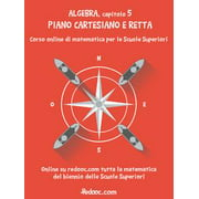 Algebra - Capitolo 5 - Piano cartesiano e retta - eBook
