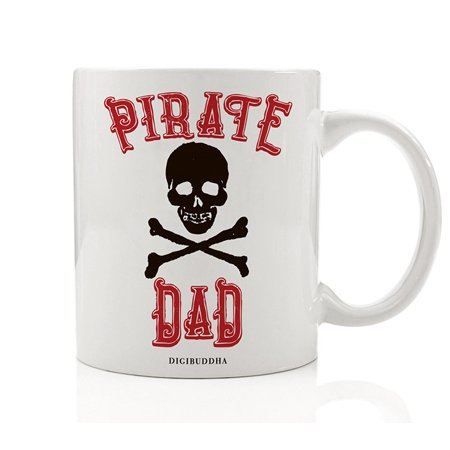 PIRATE DAD Coffee or Tea Mug Funny Gift Idea Halloween Christmas Birthday Father's Day Present for Daddy Father Papa Papi Yo Ho Ho Skull & Crossbones 11oz Ceramic Beverage Cup Digibuddha DM0386