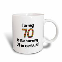 3dRose Turning 70 is like turning 21 in celsius - humorous 70th birthday gift, Ceramic Mug, 11-ounce