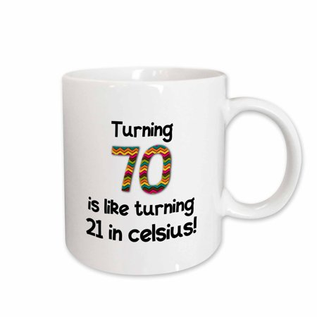 3dRose Turning 70 is like turning 21 in celsius - humorous 70th birthday gift, Ceramic Mug, 11-ounce ()
