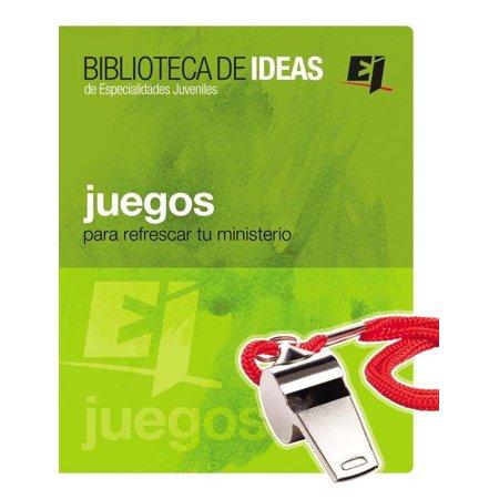 Juegos : Biblioteca de Ideas: Para Refrescar Tu Ministerio
