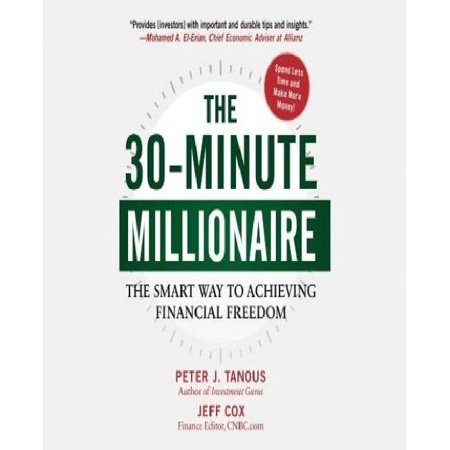The 30 Minute Millionaire  The Smart Way To Achieving Financial Freedom