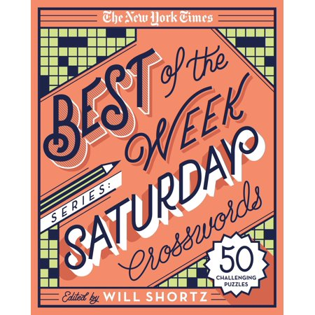 The New York Times Best of the Week Series: Saturday Crosswords : 50 Challenging