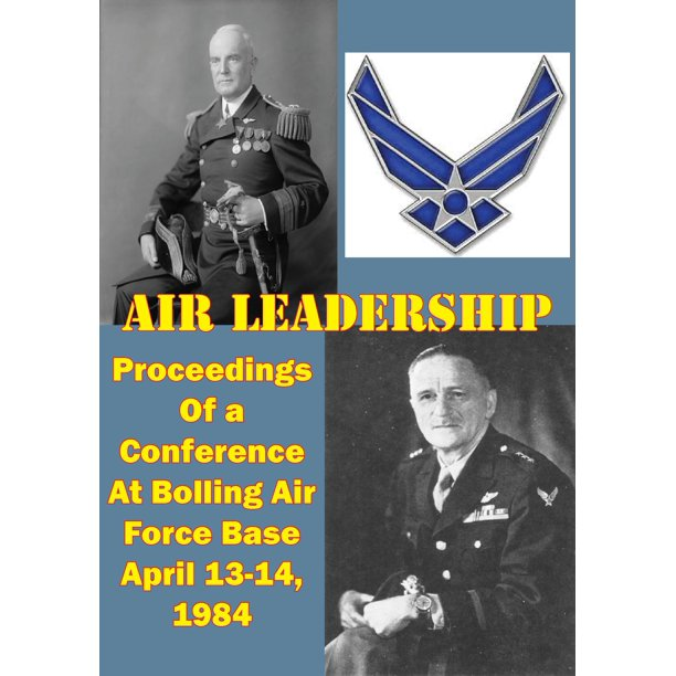 Air Leadership - Proceedings of a Conference at Bolling Air Force Base April 13-14, 1984 - eBook