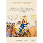 Christian Zionism and English National Identity, 1600–1850 - eBook