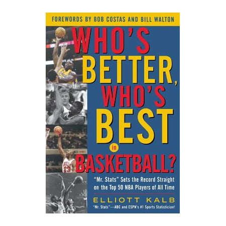 Who's Better, Who's Best in Basketball? : MR STATS Sets the Record Straight on the Top 50 NBA Players of All (Best Of The Best Basketball)