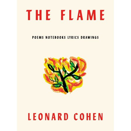 The Flame : Poems Notebooks Lyrics Drawings