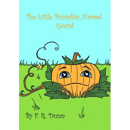 The Little Pumpkin Named Gourd - - Name Pumpkin