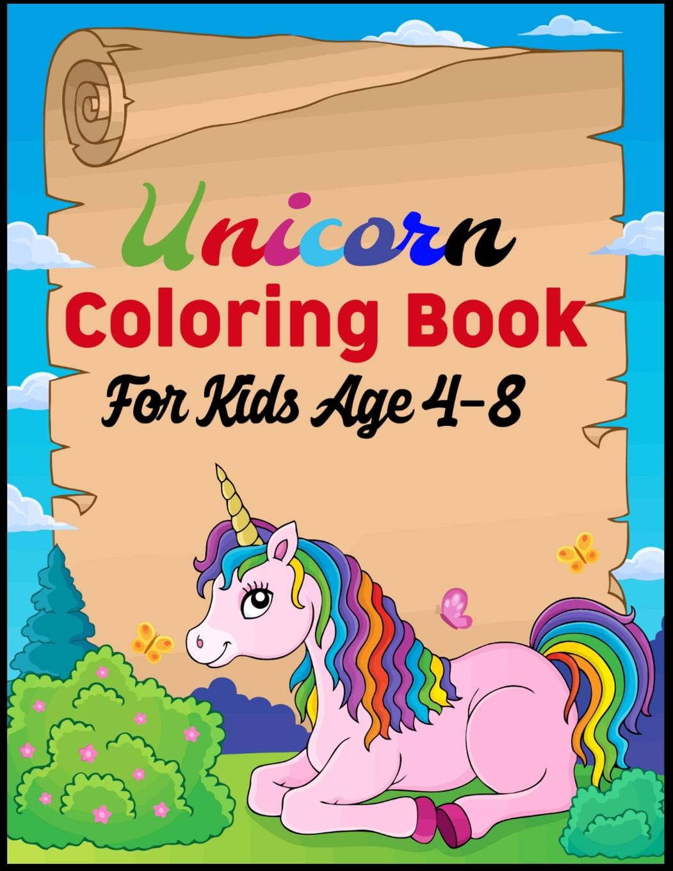 Unicorn Coloring Book For Kids Age 4-8 : A children's ...