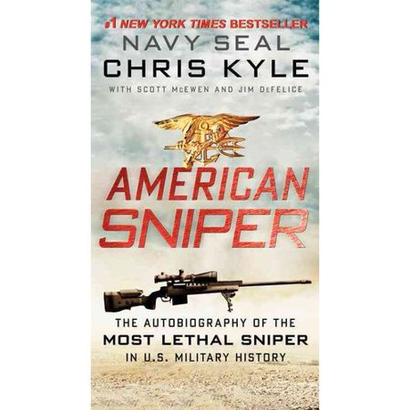 American Sniper: The Autobiography of the Most Lethal Sniper in U.S. Military History by