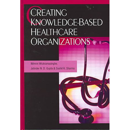 Creating Knowledge Based Healthcare Organizations