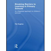Breaking Barriers to Learning in Primary Schools - eBook