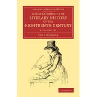 Illustrations of the Literary History of the Eighteenth Century - 8 Volume Set