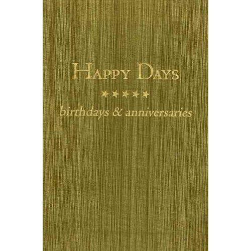 Happy Days : Perpetual Birthday and Anniversary Planner