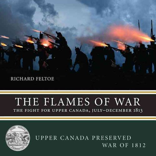 The Flames of War: The Fight for Upper Canada, July-December 1813