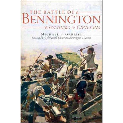 The Battle of Bennington: Soldiers & Civilians