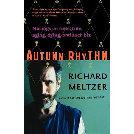 Autumn Rhythm : Musings On Time, Tide, Aging, Dying, And Such (Time And Tide Wait For No Man Poem)