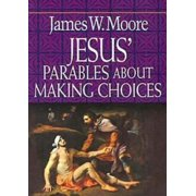 Jesus' Parables about Making Choices (Paperback)