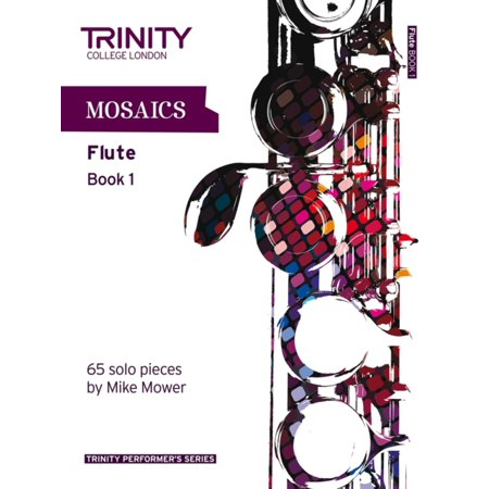 Mosaics for Flute (Initial-Grade 5): Book 1 (Trinity Performers Series) (Paperback)