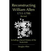 Reconstructing William Allen 1711-1799 (Revised) (Hardcover)