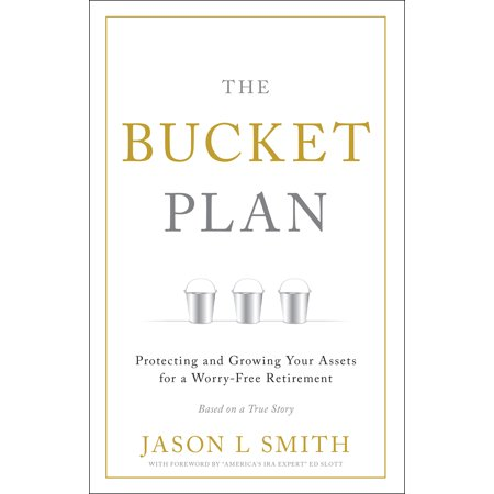 The Bucket Plan® : Protecting and Growing Your Assets for a Worry-Free Retirement (Assets School Halloween)