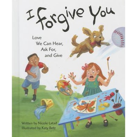 I Forgive You : Love We Can Hear, Ask For, and