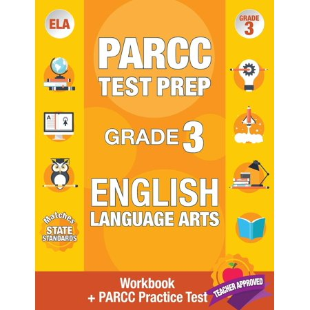 Parcc Test Prep Grade 3 English : Workbook and 1 Parcc Practice Test, Common Core Grade 3 Parcc, Parcc Test Prep Grade 3 Reading, Parcc Practice Book Grade 3, Common Core Workbooks Grade 3 Ela Authored by Parcc Ela Test Prep