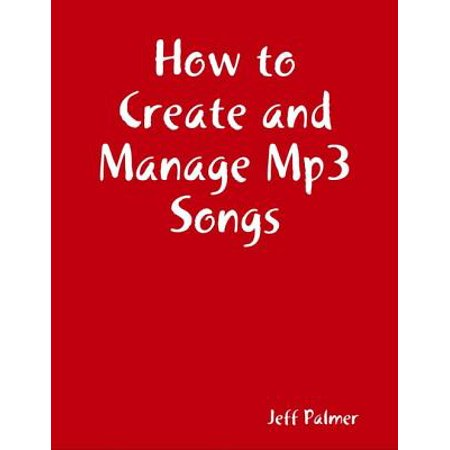 How to Create and Manage Mp3 Songs - eBook (Halloween Movie Song Mp3)