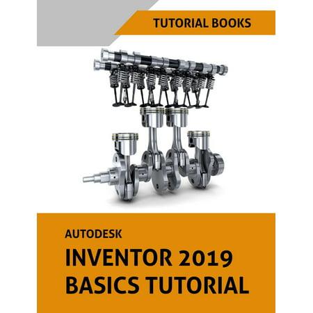 Autodesk Inventor 2019 Basics Tutorial - eBook